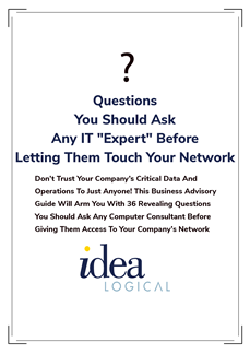 "Questions You Should Ask Any IT ""Expert"" Before Letting Them Touch Your Network"