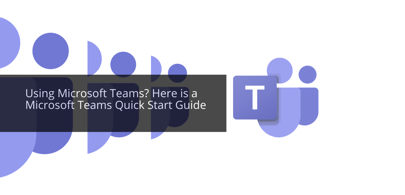 Work From Home: Microsoft Teams Quick Guide