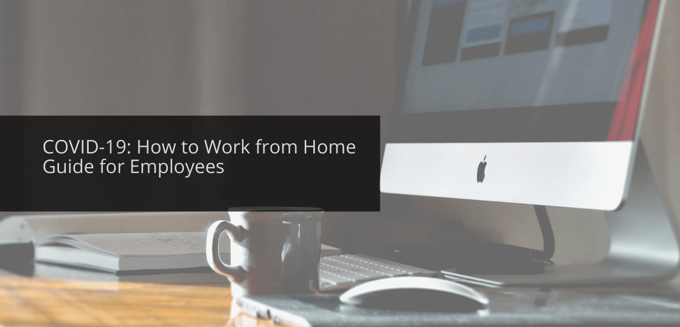 COVID-19: How to Work From Home Guide For Employees